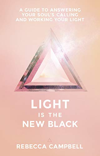9781401948504: Light Is the New Black: A Guide to Answering Your Soul's Callings and Working Your Light