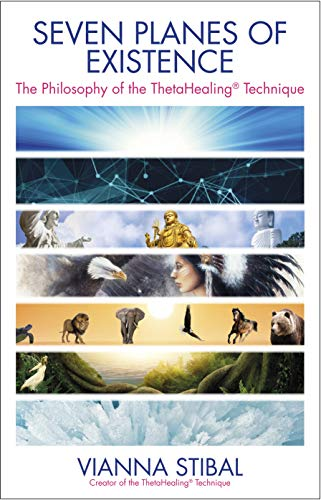 9781401948559: Seven Planes of Existence: The Philosophy Behind the ThetaHealing® Technique