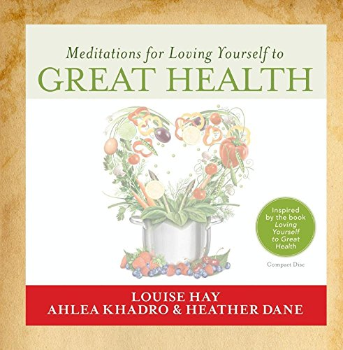 9781401948597: Meditations for Loving Yourself to Great Health