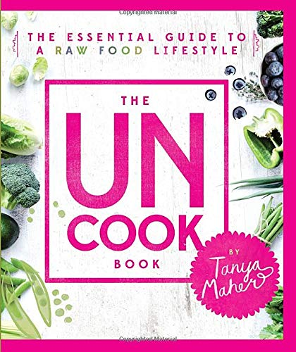 9781401948900: The Uncook Book: The Essential Guide to a Raw Food Lifestyle