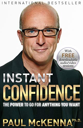9781401949075: Instant Confidence: The Power to Go for Anything You Want
