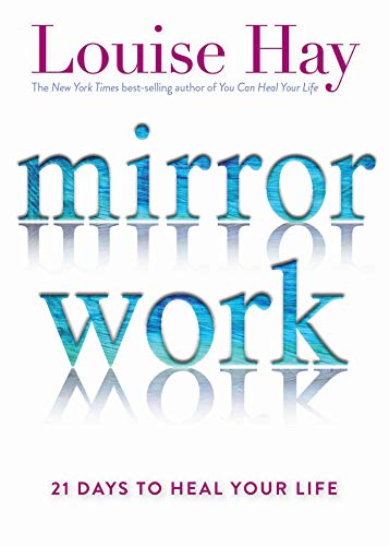 9781401949822: Mirror Work: 21 Days to Heal Your Life