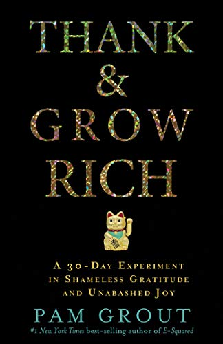 9781401949846: Thank & Grow Rich: A 30-Day Experiment in Shameless Gratitude and Unabashed Joy