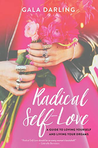 9781401951429: Radical Self-Love: A Guide to Loving Yourself and Living Your Dreams