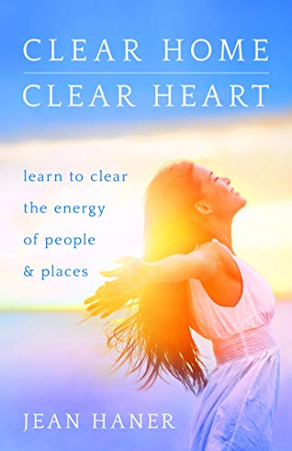 9781401951542: Clear Home, Clear Heart: Learn to Clear the Energy of People & Places