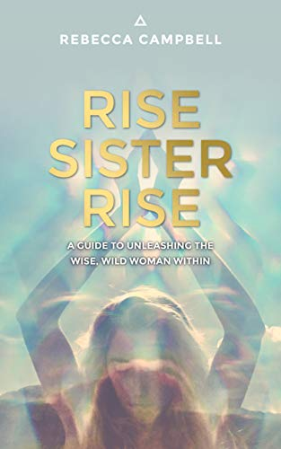 9781401951894: Rise Sister Rise: A Guide to Unleashing the Wise, Wild Woman Within