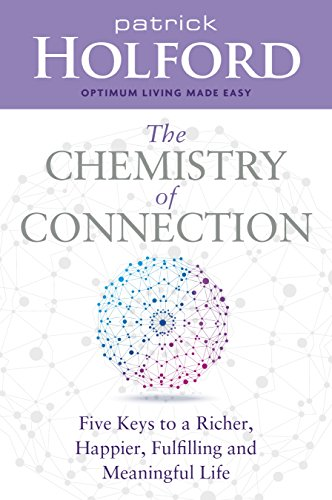 9781401952228: The Chemistry of Connection: Five Keys to a Richer, Happier, Fulfilling and Meaningful Life