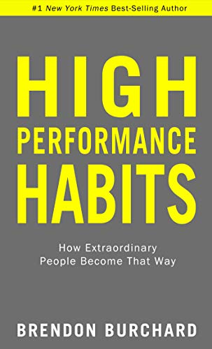 9781401952853: High Performance Habits: How Extraordinary People Become That Way