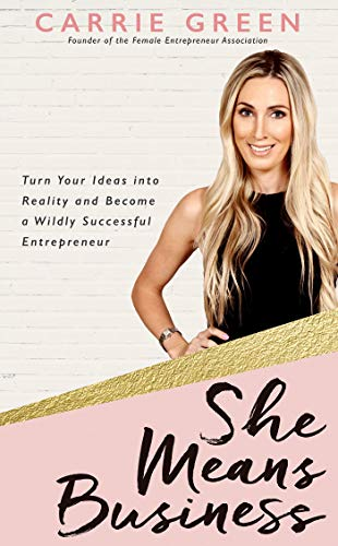 9781401953164: She Means Business: Turn Your Ideas into Reality and Become a Wildly Successful Entrepreneur