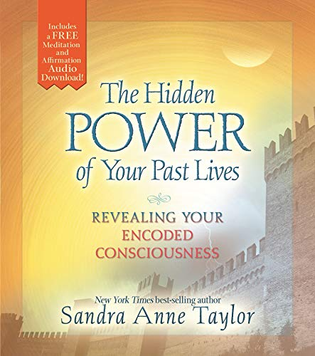 9781401956547: The Hidden Power of Your Past Lives: Revealing Your Encoded Consciousness