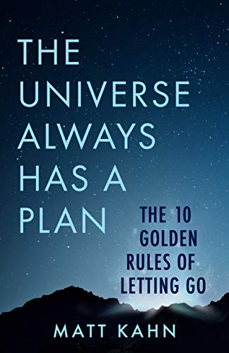 9781401958091: The Universe Always Has a Plan: The 10 Golden Rules of Letting Go