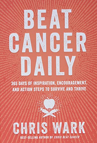 9781401961947: Beat Cancer Daily: 365 Days of Inspiration, Encouragement, and Action Steps to Survive and Thrive