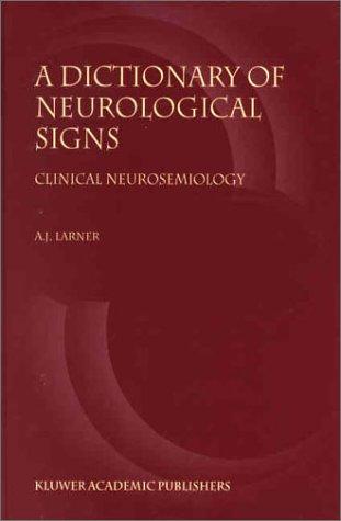 9781402000423: A Dictionary of Neurological Signs: Clinical Neurosemiology