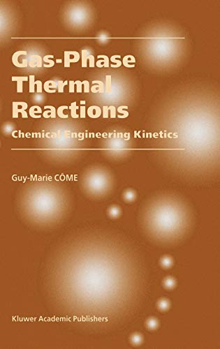 9781402000492: Gas-Phase Thermal Reactions: Chemical Engineering Kinetics