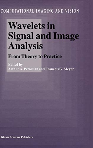9781402000539: Wavelets in Signal and Image Analysis: From Theory to Practice (Computational Imaging and Vision)