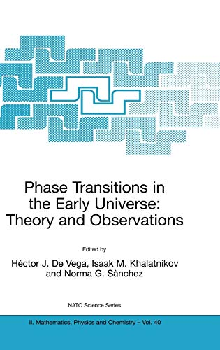 Phase Transitions in the Early Universe Theory and Observations Nato Science Series II