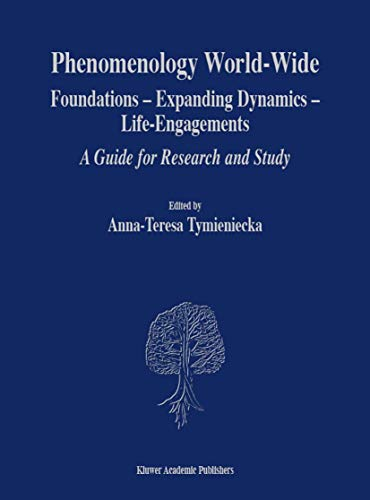 9781402000669: Phenomenology World-Wide: Foundations - Expanding Dynamics - Life-Engagements A Guide for Research and Study (Analecta Husserliana)