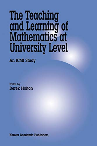 The Teaching and Learning of Mathematics at University Level: An ICMI Study