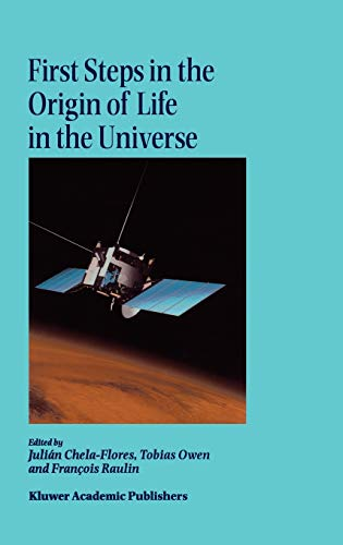 9781402000775: First Steps in the Origin of Life in the Universe: Proceedings of the Sixth Trieste Conference on Chemical Evolution Trieste, Italy 18–22 September, 2000