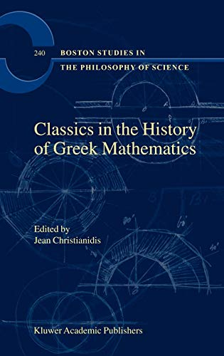9781402000812: Classics in the History of Greek Mathematics (Boston Studies in the Philosophy and History of Science)