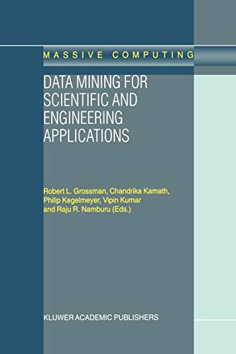 9781402001147: Data Mining for Scientific and Engineering Applications (Massive Computing)