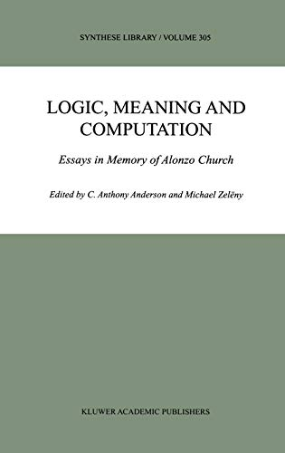 9781402001413: Logic, Meaning and Computation: Essays in Memory of Alonzo Church (Synthese Library)