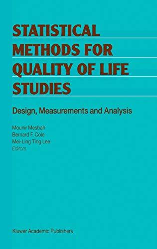 Statistical Methods for Quality of Life Studies: Editor-Mounir Mesbah; Editor-Bernard
