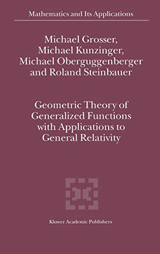 9781402001451: Geometric Theory of Generalized Functions with Applications to General Relativity (Mathematics and Its Applications)