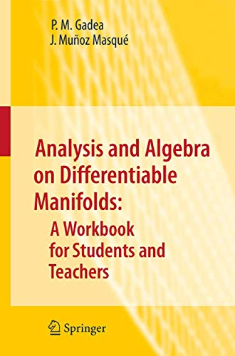 9781402001635: Analysis and Algebra on Differentiable Manifolds: A Workbook for Students and Teachers (Texts in the Mathematical Sciences)