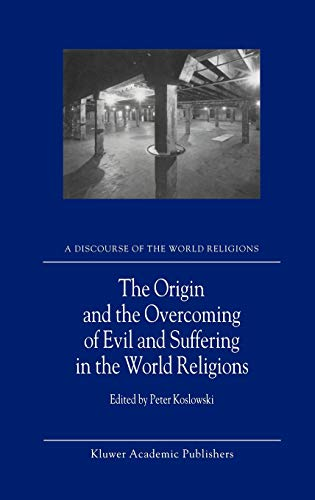 9781402001871: The Origin and the Overcoming of Evil and Suffering in the World Religions (A Discourse of the World Religions)