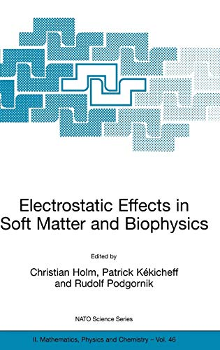 9781402001963: Electrostatic Effects in Soft Matter and Biophysics: Proceedings of the NATO Advanced Research Workshop on Electrostatic Effects in Soft Matter and ... 1–13 October 2000 (Nato Science Series II:)
