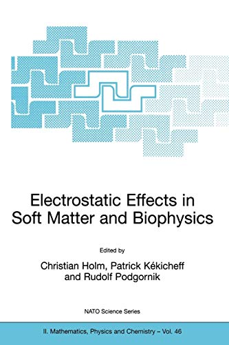 9781402001970: Electrostatic Effects in Soft Matter and Biophysics: Proceedings of the NATO Advanced Research Workshop on Electrostatic Effects in Soft Matter and ... 1–13 October 2000 (Nato Science Series II:)