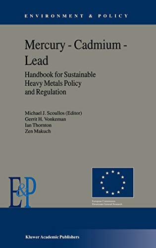 Mercury, Cadmium, Lead: Handbook for Sustainable Heavy Metals Policy and Regulation (Hardback): ...