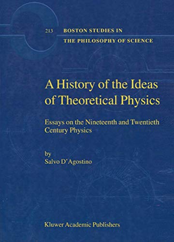 A History of the Ideas of Theoretical Physics (Boston Studies in the Philosophy of Science): Salvo ...