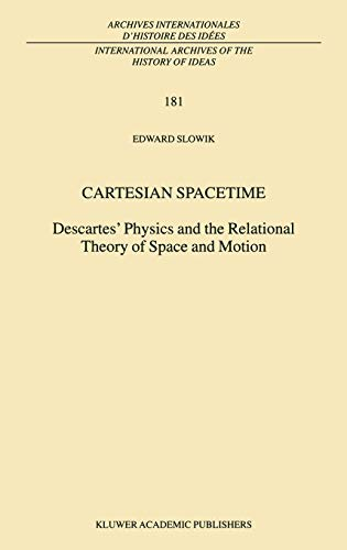 9781402002656: Cartesian Spacetime: Descartes' Physics and the Relational Theory of Space and Motion (International Archives of the History of Ideas Archives internationales d'histoire des idées)