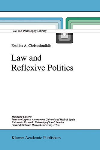 9781402002830: Law and Reflexive Politics (Law and Philosophy Library)