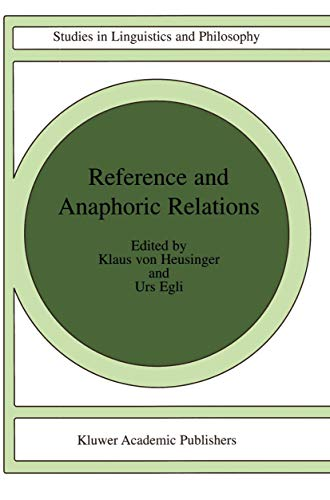 9781402002915: Reference and Anaphoric Relations (Studies in Linguistics and Philosophy)