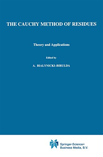 9781402003172: The Cauchy Method of Residues: Theory and Applications (Mathematics and its Applications)