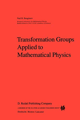 Transformation Groups Applied to Mathematical Physics: N. H. Ibragimov