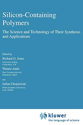 Silicon-Containing Polymers: The Science and Technology of: Editor-R.G. Jones; Editor-W.