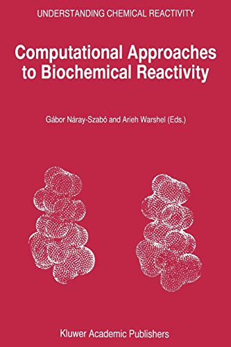 9781402004155: Computational Approaches to Biochemical Reactivity (Understanding Chemical Reactivity)