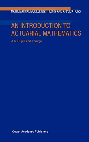9781402004605: An Introduction to Actuarial Mathematics (Mathematical Modelling: Theory and Applications)