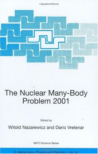 9781402004629: The Nuclear Many-Body Problem 2001 (NATO Science Series II: Mathematics, Physics and Chemistry)