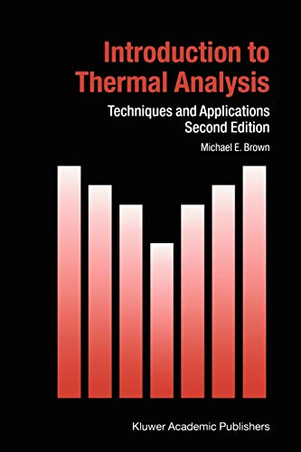 Introduction to Thermal Analysis: Techniques and Applications: Michael Ewart Brown