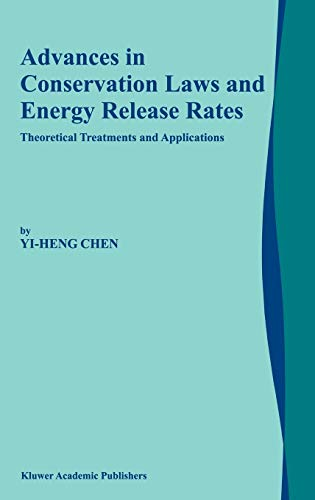 9781402005008: Advances in Conservation Laws and Energy Release Rates: Theoretical Treatments and Applications