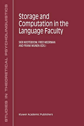 9781402005275: Storage and Computation in the Language Faculty (Studies in Theoretical Psycholinguistics)