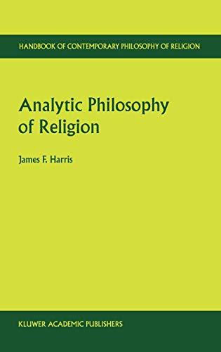 Analytic Philosophy of Religion (HANDBOOK OF CONTEMPORARY PHILOSOPHY OF RELIGION Volume 3) (...