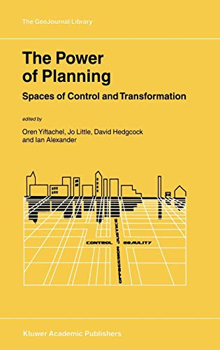 9781402005336: The Power of Planning: Spaces of Control and Transformation (GeoJournal Library (67))