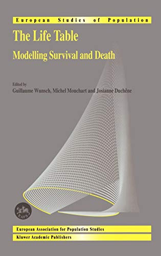 9781402006388: The Life Table: Modelling Survival and Death (European Studies of Population)