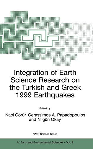 9781402006531: Integration of Earth Science Research on the Turkish and Greek 1999 Earthquakes (Nato Science Series: IV:)